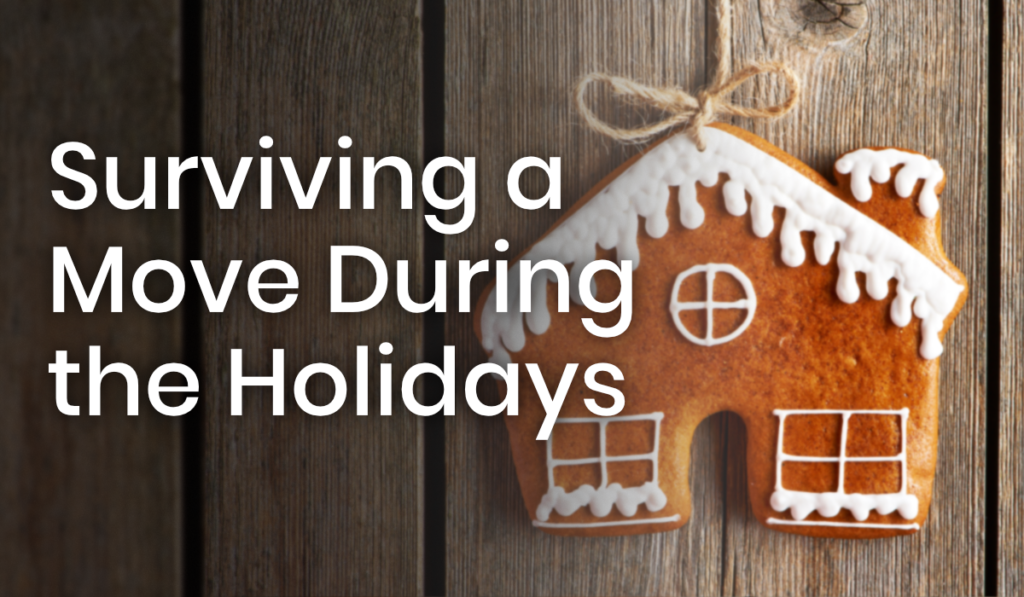 Surviving a Move During the Holidays